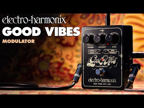 EHX Good Vibes Modulator