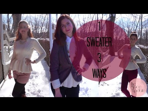 How To: Wear 1 Sweater 3 Ways || Lifestyle and Fashion