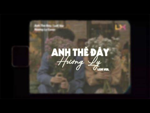ANH THỀ ĐẤY LOFI - THANH HƯNG   HƯƠNG LY COVER
