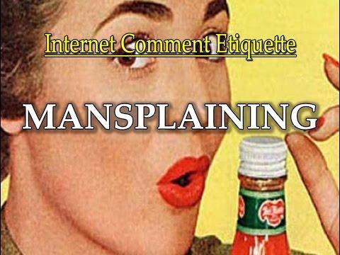 Today's Internet Comment Etiquette Lesson: Mansplaining