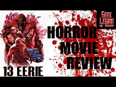 13 EERIE ( 2013 Katharine Isabelle ) Gory Toxic Zombie Horror Movie Review