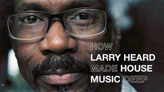 Video How Larry Heard made house music deep   Resident Advisor MP3, 3GP, MP4, WEBM, AVI, FLV Juli 2018