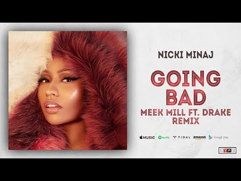 "Nicki Minaj - Barbie Goin Bad (Meek Mill Ft. Drake ""Going Bad"" Remix)"