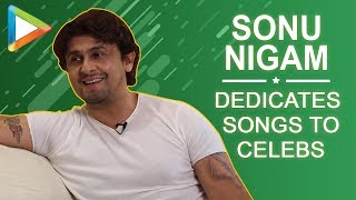 Video Sonu Nigam dedicates songs to SRK, Deepika, Priyanka, rates Mika,Rahman as singers MP3, 3GP, MP4, WEBM, AVI, FLV Agustus 2018