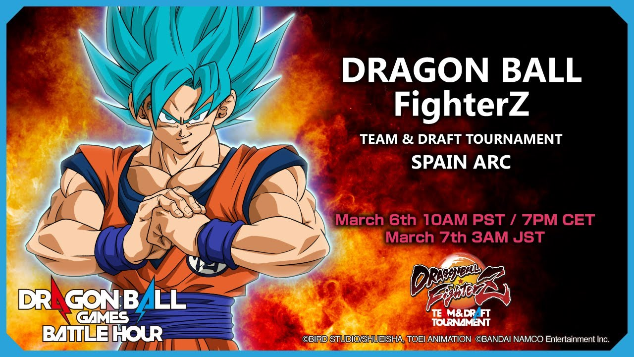 DRAGON BALL Games Battle Hour: DRAGON BALL FighterZ TEAM & DRAFT TOURNAMENT: SPAIN ARC