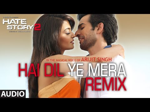 Video Hai Dil Ye Mera - Remix | Full Audio Song | Arijit Singh | Hate Story 2 download in MP3, 3GP, MP4, WEBM, AVI, FLV January 2017
