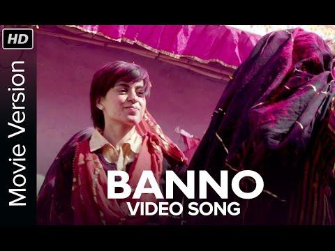 Banno - Tanu Weds Manu Returns (2015)