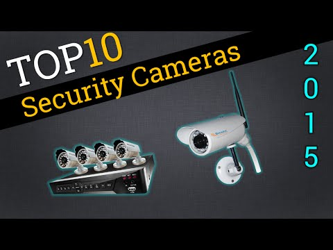 Top 10 Security Cameras 2015 | Best Security Camera Review
