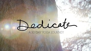 Dedicate - A 30 Day Yoga Journey - Yoga With Adriene