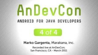 AnDevCon: Android for Java Developers - Marko Gargenta, Pt. 4