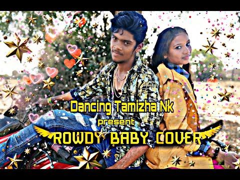 Rowdy baby song Cover dance by dancing 💃 Tamizha Nk team  / Naughtiest Don Is Back 😀😁😎😎😎😎