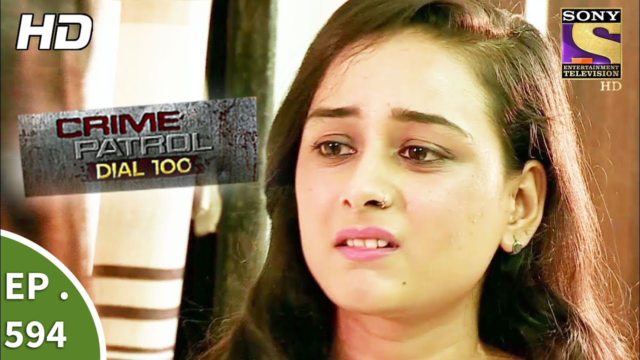 Crime Patrol Dial 100 – क्राइम पेट्रोल – Death By Dowry – Ep 594 – 1st September, 2017