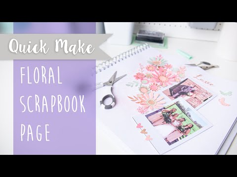 How To Create a Bold Floral Scrapbook Page - Sizzix