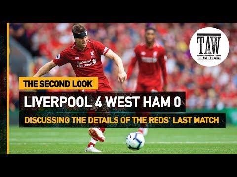 Liverpool 4 West Ham 0: Milner & A New Style? | The Second Look