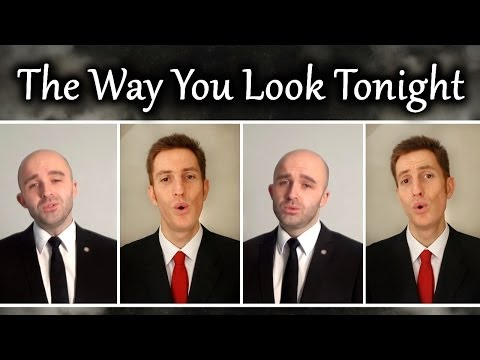 Way - The Way You Look Tonight, two man barbershop quartet style! ▻ WANT TO SUPPORT MY MUSIC? http://patreon.com/trudbol ▻ I SELL LEARNING TRACKS: julien.neel (at)...
