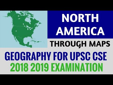 North America Through Maps - Physical Geography Preparation - UPSC CSE IAS 2018 2019