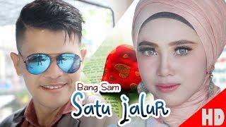 Video BANG SAM - SATU JALUR - HD Video Quality 2018 MP3, 3GP, MP4, WEBM, AVI, FLV Januari 2019