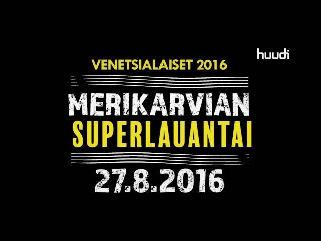 Huudi - Merikarvia Venetsialaiset-paketti 27.8.2016