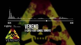 "E-Gipsy feat. Ismael Tamayo ""Veneno"" Single"