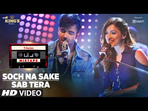 Sab Tera /Soch Na Sake Song | T-Series Mixtape | Neeti M Harrdy S | Bhushan Kumar Ahmed K Abhijit V