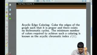 Mod-03 Lec-22 Gallai-Roy Theorem, Acyclic Coloring, Hadwiger's Conjecture