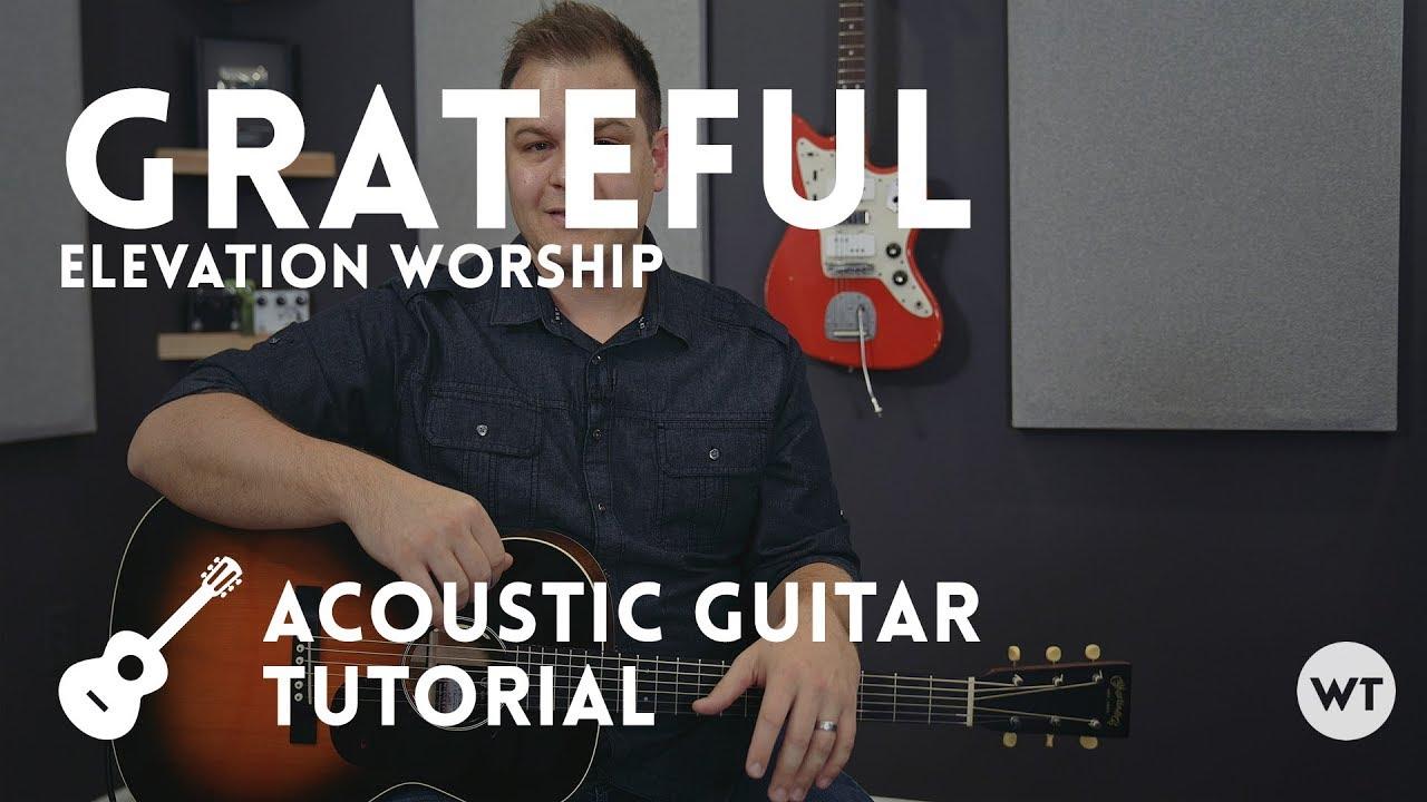 Grateful – Elevation Worship – Tutorial (acoustic guitar)