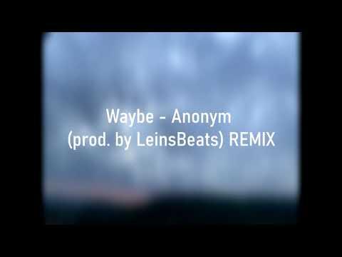 WAYBE - ANONYM (prod. by LEINSBEATS) REMIX