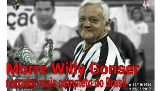 Morre Willy Gonser aos 80 anos Morre narrador Willy Gonser aos 80 anos Morre Willy Gonser o narrador mais completo do Brasil ...