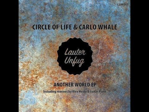 Circle Of Life & Carlo Whale - Another World (Original Mix)