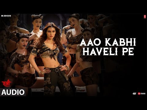 Aao Kabhi Haveli Pe Full Audio Song | STREE | Krit