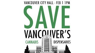 Save Vancouver's Dispensaries - Protest at City Hall - February 1st, 2019 by Pot TV