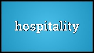 Hospitality Meaning