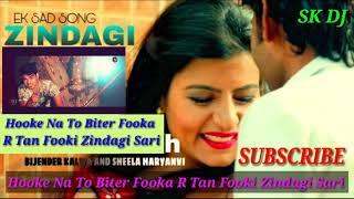 Video Hooke Na To Biter Fooka R Tan Fooki Zindagi Sari Mix By Dj Sk download in MP3, 3GP, MP4, WEBM, AVI, FLV January 2017