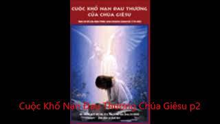 Video Cuộc Khổ Nạn Đau Thương Chúa Giêsu 2/5 MP3, 3GP, MP4, WEBM, AVI, FLV Mei 2019