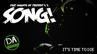 Download Lagu FIVE NIGHTS AT FREDDY'S 3 SONG (It's Time To Die) - DAGames Mp3