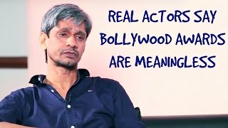 Video The Real Actors Feel Bollywood Awards have no Value! MP3, 3GP, MP4, WEBM, AVI, FLV Agustus 2018
