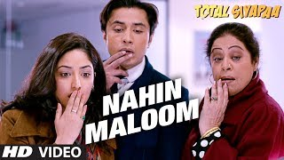 Nahin Maloom - Video Song - Total Siyapaa