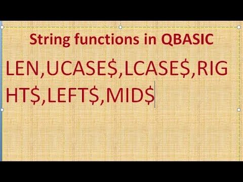 (STRING FUNCTION(LEN,UCASE$,LCASE$,LEFT$,RIGHT$,MID$) - Duration: 10 minutes.)