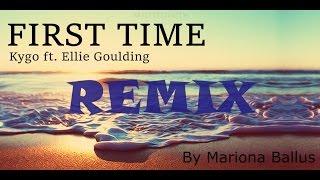 Kygo ft. Ellie Goulding | First Time (Mariona Ballus REMIX)