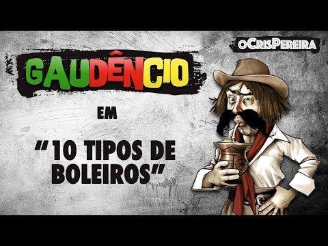 Gaudêncio - 10 TIPOS DE BOLEIROS