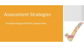 Effective online course design -Incorporating authentic assessments