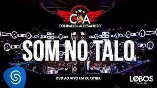 Download Lagu Conrado e Aleksandro - Som no Talo (DVD AO VIVO EM CURITIBA) Mp3