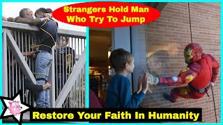 Video People That Will Restore Your Faith In Humanity MP3, 3GP, MP4, WEBM, AVI, FLV November 2018