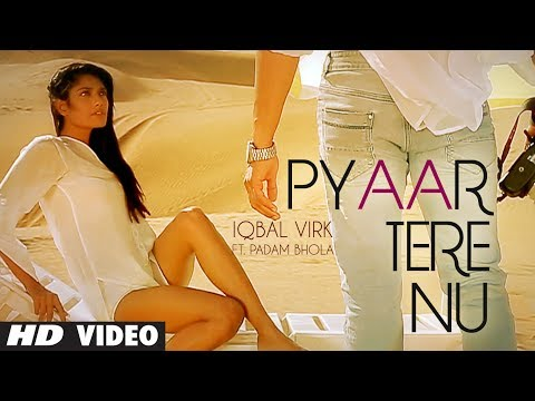 Pyaar Tere Nu Full Song Iqbal Virk Ft. Padam Bhola   Music: Ishan Bhola   New Punjabi Song 2014