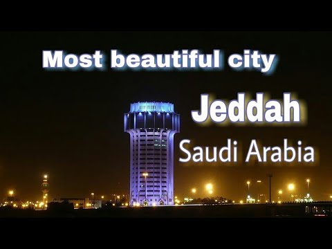 Most Beautiful City Jeddah, Saudi Arabia
