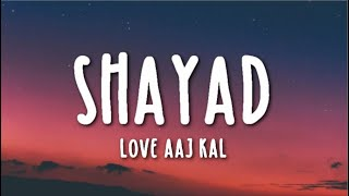 Video Shayad Lyrics - Love Aaj Kal Ft. Arijit Singh | Kartik | Sara | Arushi | Pritam download in MP3, 3GP, MP4, WEBM, AVI, FLV January 2017