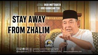 Video Stay Away From Zhalim - Ust. Dudi Muttaqien MP3, 3GP, MP4, WEBM, AVI, FLV Juni 2019