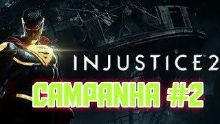 INJUSTICE 2 GAMEPLAY CAMPANHA #2