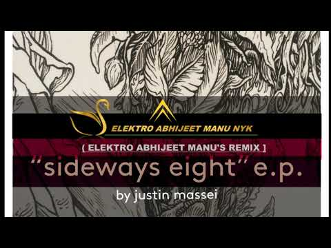 Sideways Eight ft justin Massei  (Elektro Abhijeet Manu's REMIX -]