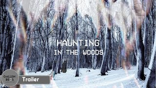 Haunting In the Woods |Official Trailer